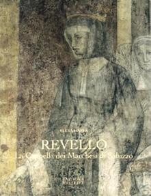 Revello. La cappella dei Marchesi di Saluzzo - Elena Pianea - copertina