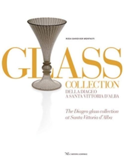 Glass collection. Della Diageo a S. Vittoria d'Alba