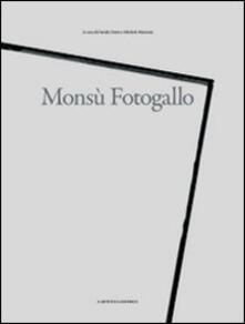 Monsù Fotogallo - Michele Marziani,Davide Dutto - copertina