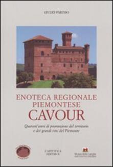 Enoteca regionale piemontese Cavour. Quarant'anni di promozione del territorio e dei grandi vini del Piemonte - copertina