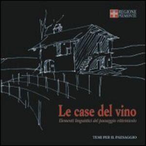 Le case del vino. Elementi linguistici del paesaggio vitivinicolo