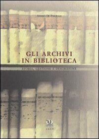 Gli archivi in biblioteca. Storia, gestione e descrizione