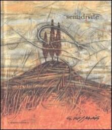 Semidivite. Il segno dei filari arancioni. Ediz. italiana e inglese - G. Carlo Ferraris - copertina