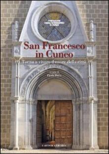 San Francesco in Cuneo. Torna a vivere il cuore della città - copertina