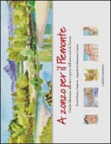 A zonzo per il Piemonte. Guida illustrata di città e paesi dell'area sud di Torino - Nicola Ghietti,Mariarosa Gaude - copertina