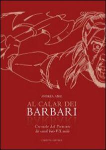 Al calar dei barbari. Cronache dal Piemonte dei «secoli bui» V-X secolo d.C.