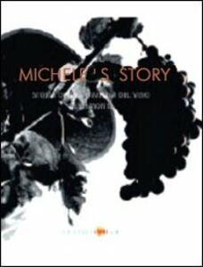 Michele's story. Life and times of a family of piedmontese wine makers
