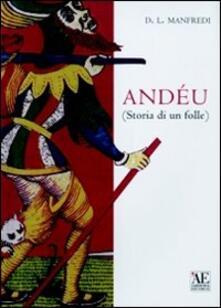 Andeu. Storia di un folle - D. L. Manfredi - copertina