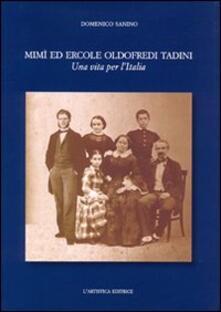 Mimì ed Ercole Oldofredi Tadini. Una vita per l'Italia - Domenico Sanino - copertina