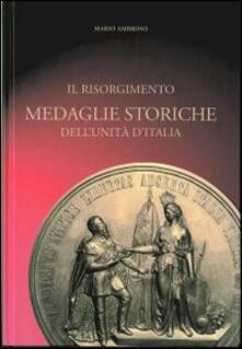 Il Risorgimento. Medaglie storiche dell'Unità d'Italia - Mario Ambroso - copertina