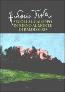 Secoli al galoppo intorno al monte di Baldissero - Antonio Testa - copertina