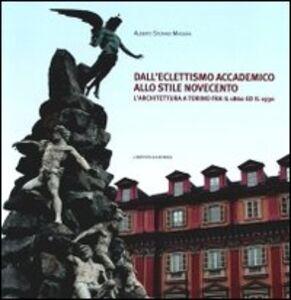 Dall'eclettismo accademico allo stile novecento. L'architettura a Torino fra il 1860 e il 1930