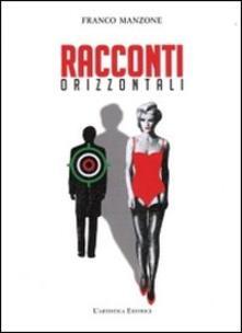 Racconti orizzontali - Franco Manzone - copertina