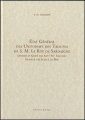 Etat g n ral des uniformes des troupes de S. M. Le Roy de Sardaigne. Ediz. italiana