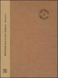 Refugee. Stati d'esilio. Epifanie (2011-2014). Archivio I. Con DVD - copertina