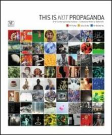 This is not propaganda. Arte contemporanea italiana collezione Antonio Stellatelli - copertina
