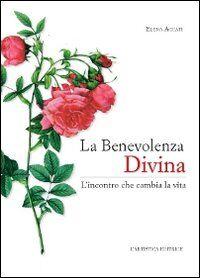 La benevolenza divina. L'incontro che cambia la vita