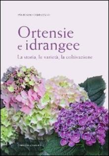 Ortensie e idrangee. La storia, le varietà, la coltivazione - Eva Boasso Ormezzano - copertina