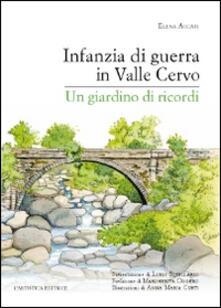 Infanzia di guerra in valle Cervo. Un giardino di ricordi - Elena Accati - copertina