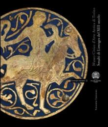 Smalti di Limoges del XIII secolo - Simonetta Castronuovo - copertina