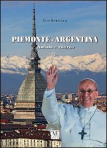 Piemonte-Argentina andata e ritorno. Con DVD - Ugo Bertello - copertina