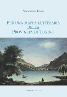 Per una mappa letteraria della provincia di Torino - Pier Massimo Prosio - copertina