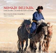 Nomadi dell'Asia. Storie di donne e di uomini tra steppe e altopiani - Giorgio Milone,Carla Parato - copertina