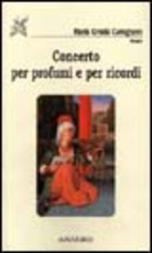 Concerto per profumi e ricordi - M. Grazia Cavagnero - copertina