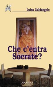 Che c'entra Socrate?