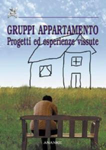 Gruppi appartamento. Progetti ed esperienze vissute