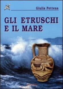 Gli etruschi e il mare - Giulia Pettena - copertina