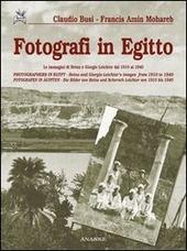 Fotografi in Egitto. Le immagini di Heinz e Giorgio Leichter dal 1910 al 1940. Ediz. italiana, inglese e tedesca