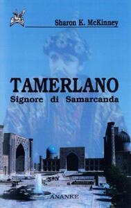 Tamerlano. Signore di Samarcanda