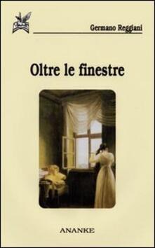 Oltre le finestre - Germano Reggiani - copertina