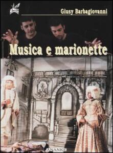 Musica e marionette - Giusy Barbagiovanni Gasparo - copertina