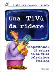 Una tivù da ridere. Cinquant'anni di satira nella/sulla televisione italiana - copertina