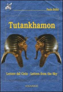 Tutankhamon. Lettere dal cielo-Letters from the sky - Paolo Bellei - copertina