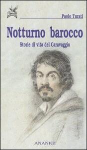 Notturno barocco. Storie di vita del Caravaggio