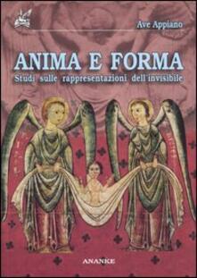 Anima e forma. Studi sulle rappresentazioni dell'invisibile - Ave Appiano - copertina
