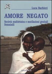 Amore negato. Società multietnica e mutilazioni genitali femminili