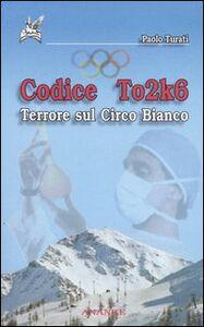 Codice To2k6. Terrore sul circo bianco