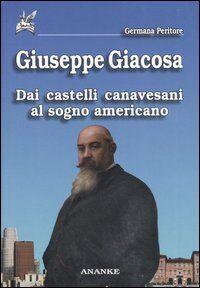 Giuseppe Giacosa. Dai castelli canavesani al sogno americano