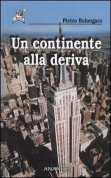 Un continente alla deriva - Pietro Bolongaro - copertina