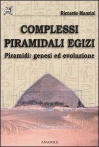 Complessi piramidali egizi. Vol. 1: Piramidi. Genesi ed evoluzione.