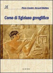 Corso di egiziano geroglifico - Pierre Grandet,Bernard Mathieu - copertina