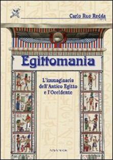 Egittomania. L'immaginario dell'antico Egitto e l'Occidente - copertina
