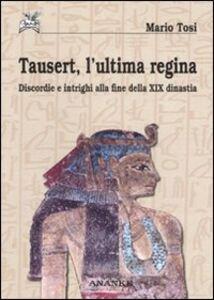Tausert, l'ultima regina. Discordie e intrighi alla fine della XIX dinastia