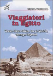 Viaggiatori in Egitto. Vicente Blasco Ibáñez, Eca de Queirós, Giuseppe Ungaretti - Vittorio Caratozzolo - copertina