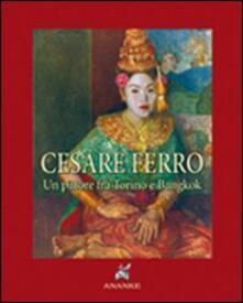 Cesare Ferro. Un pittore tra Torino e Bangkok (rist. anast. 1935). Ediz. numerata - Ernesto Lugaro - copertina