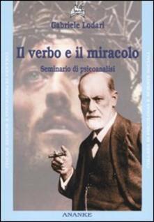 Il verbo e il miracolo. Seminario di psicoanalisi - Gabriele Lodari - copertina